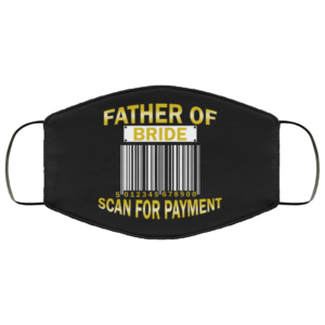 Father Of Bride Scan For Payment Face Mask Reusable