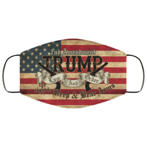 Trump Law And Order Face Mask 2nd Amendment Face Mask
