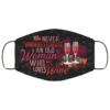 Never Underestimate An Old Woman Who Loves Wine Face Mask Reusable