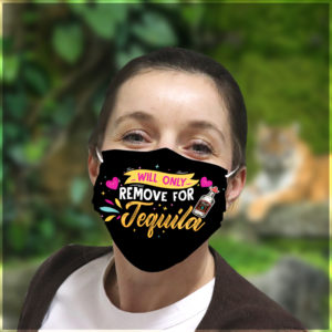 Will Only Remove for Tequila Tequila Face Mask