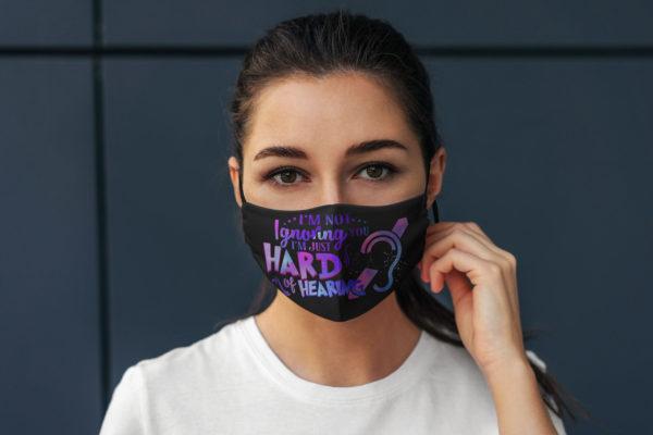 Im Not Ignoring You Im Just Hard Of Hearing Deaf Awareness Face Mask Reusable