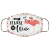 Flamingo Will Remove For Wine Face Mask Reusable