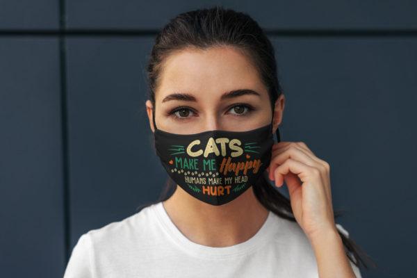 Cats Make Me Happy Humans Make My Head Hurt Face Mask
