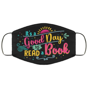 Its A Good Day To Read A Book Face Mask Book Lover Printed Cloth Face Mask