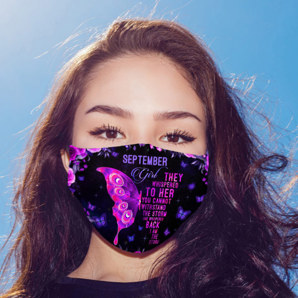 Personalized Girl They Whispered To Her You Cannot Withstand The Storm Butterfly Face Mask