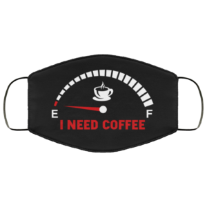 I Need Coffee Will Remove for Coffee Face Mask