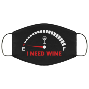 I Need Wine Will Remove for Wine Face Mask