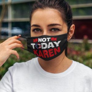 Not Today Karen Face Mask