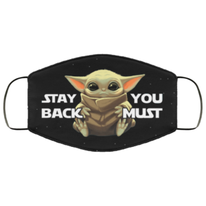 Stay Back You Must Baby Yoda Face Mask