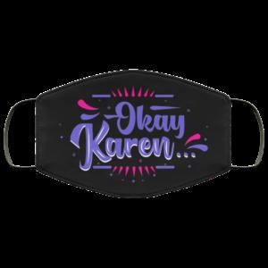 Okay Karen Karen Meme Cloth Face Mask