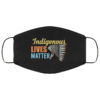 Indigenous Lives Matter Native American Face Mask