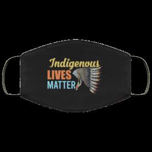 Indigenous Lives Matter Native American Face Mask