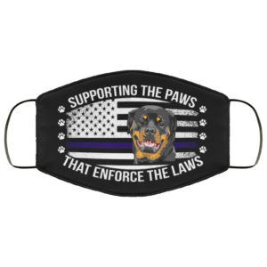 Supporting The Paws That Enforce The Laws Rottweiler Face Mask