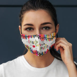 Teach Love Inspire Face Mask Teacher Face Mask