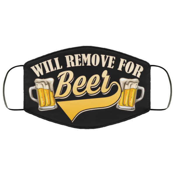 Will Remove For Beer Washable Reusable Custom Funny Beer Face Mask Cover Beer Lover