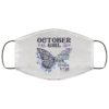 Butterfly October Girl They Whispered to Her I Am the Storm Cloth Face Mask