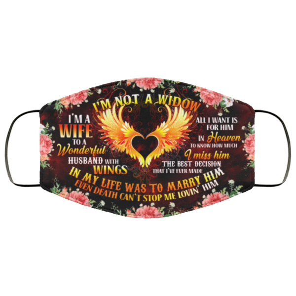 Im Not a Widow Im a Wife to a Wonderful Husband with Wings Face Mask Reusable