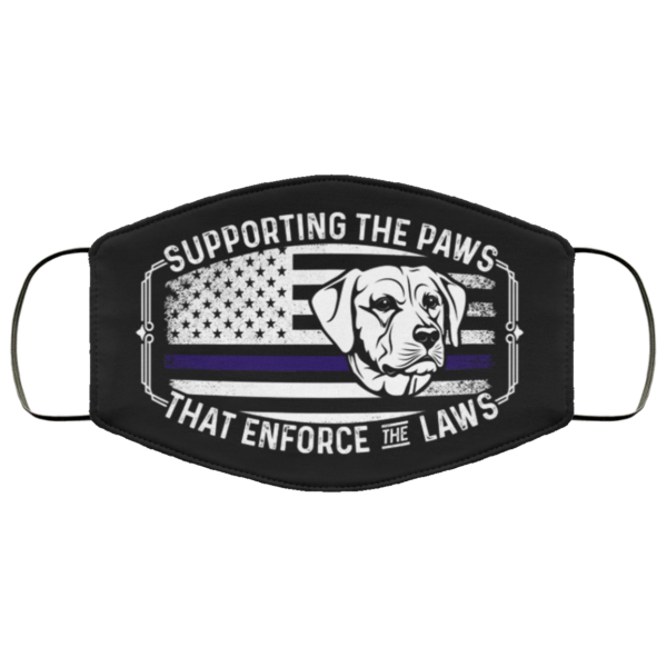 Labrador Retriever Supporting The Paws That Enforce The Laws Cloth Face Mask