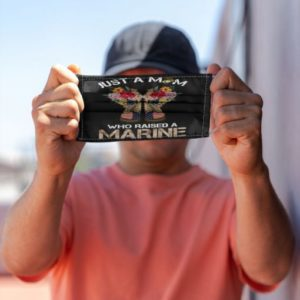 Just a mom who raised a Marine Cloth Face Mask Reusable