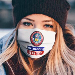 Sarcastic My Governor Is An Idiot Colorado Politics Face Mask