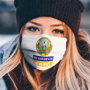 Sarcastic My Governor Is An Idiot Idaho Politics Face Mask