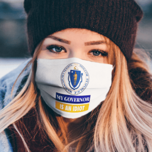 Sarcastic My Governor Is An Idiot Massachusetts Politics Face Mask