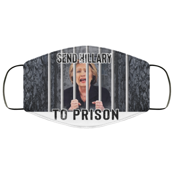 Send Hillary To Prison Cloth Face Mask