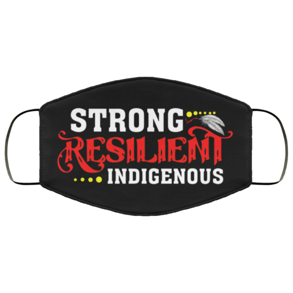 Strong Resilient Indigenous Cloth Face Mask