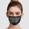 You Can Use Anything For A Mask Because Its Not About Safety Reusable Face Mask