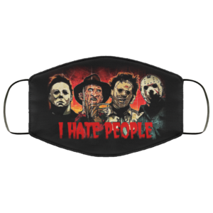 I Hate People Horror Jason Michael Myers Leatherfaces Freddy Face Mask