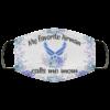 My Favorite Airman Calls Me Mom Face Mask