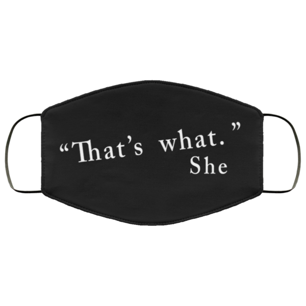 Thats what she said Face Mask Reusable