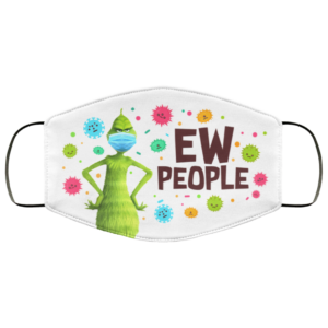 Ew People Grinch Christmas Covid-19 Virus Face Mask