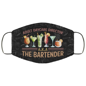 Adult Daycare Director AKA The Bartender Face Mask Reusable
