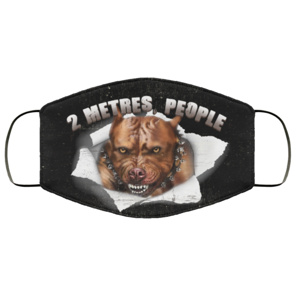 2 Metres People Funny Pitbull For Pitbull Lover Printed Face Mask
