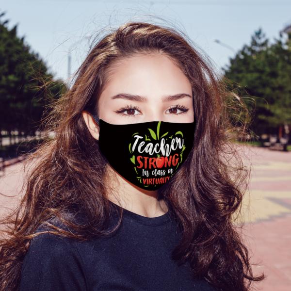 Teacher Strong In Class Or Virtually Face Mask