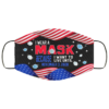 I Wear This Mask Because I Want to Live Until November 3 2020 Face Mask