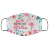 Flamingo Will Remove For Wine Funny Flamingo Printed Face Mask