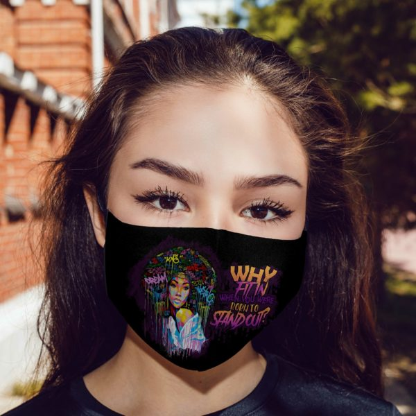 Why Fit In When You Were Born To Stand Out Face Mask