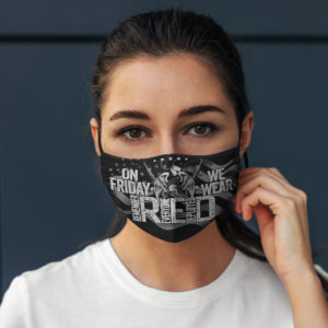 On Friday We Wear Remember Everyone Deployed Face Mask
