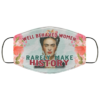 Well Behaved Women Rarely Make History Frida Kahlo Face Mask