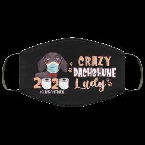 Crazy Dachshune Lady Quarantined 2020 Face Mask