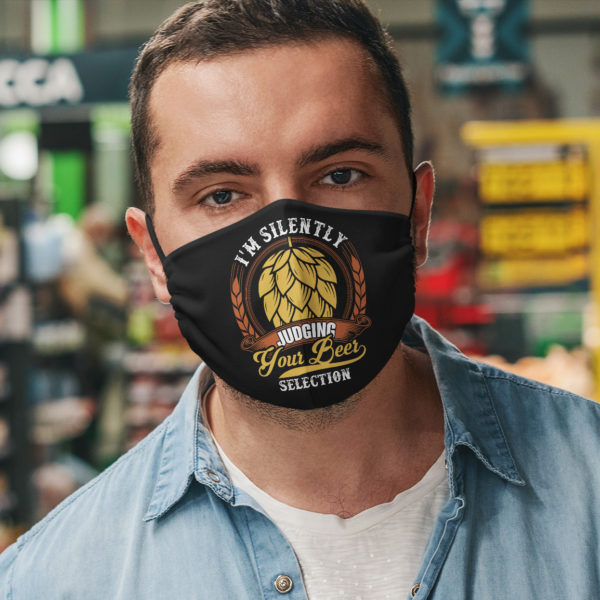 Im Silently Judging Your Beer Selection Face Mask