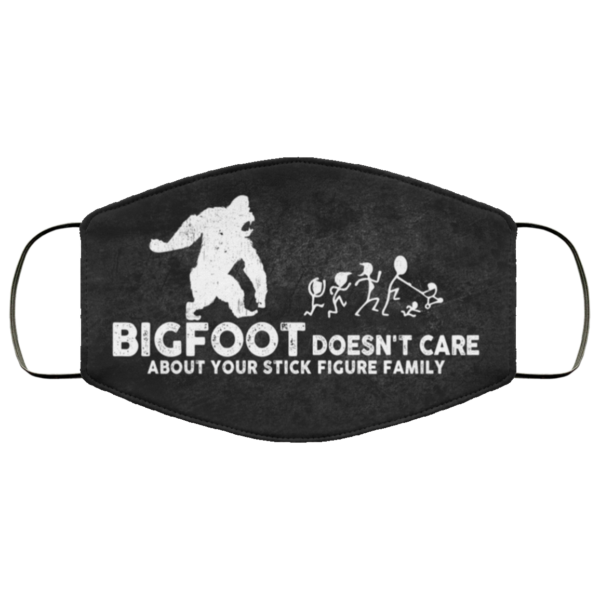 Bigfoot Doesnt Care About Your Stick Figure Family Face Mask