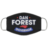 Dan Forest for Governor Face Mask
