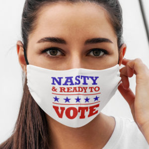 Nasty And Ready To Vote Face Mask 19th Amendment Feminist Election