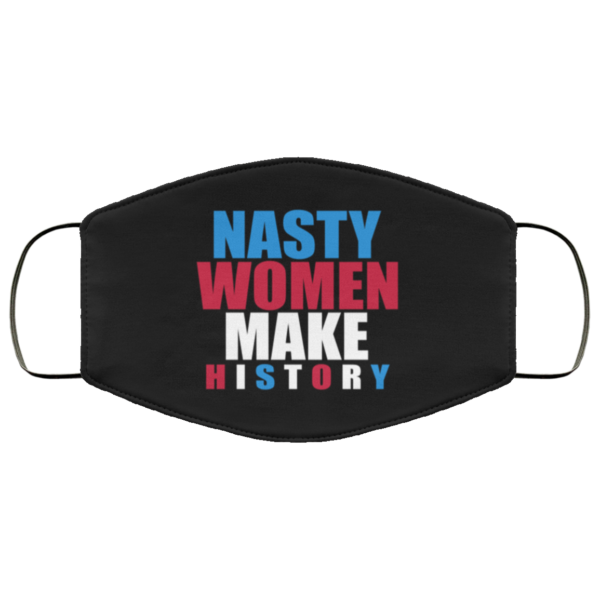 Nasty Women Make History Kamala Harris Vote 2020 Election Face Mask