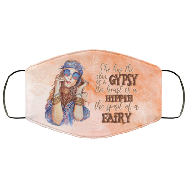 She Has The Soul Of Gypsy The Heart Of Hippie The Spirit Of Fairy Face Mask