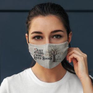 Just A Girl Who Loves Books Face Mask Book Lover Printed Face Mask