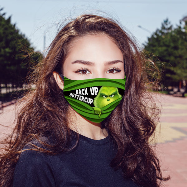 Grinch Back Up Buttercup Face Mask Grinch Lovers Face Mask